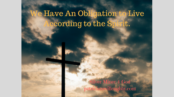 An Obligation to Live according the Spirit of Christ.